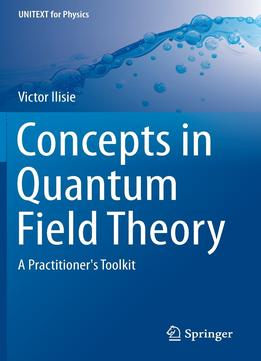 Download Concepts In Quantum Field Theory