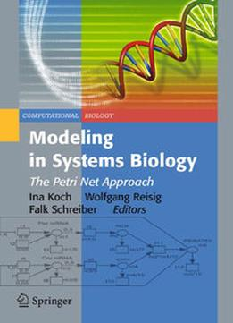 Download Modeling In Systems Biology: The Petri Net Approach