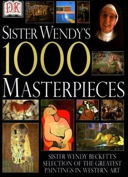 Download ebook Sister Wendy's 1000 Masterpieces
