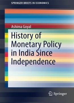 Download ebook History Of Monetary Policy In India Since Independence