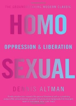 Download ebook Homosexual: Oppression & Liberation