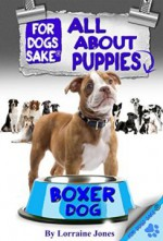 All About Boxer Dog Puppies