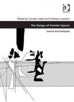The Design Of Frontier Spaces: Control And Ambiguity