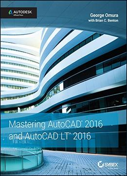 Download Mastering Autocad & Autocad Lt 2016: Autodesk Official Press