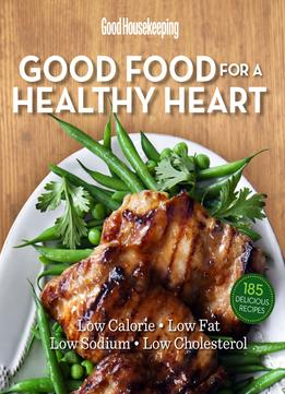 Download ebook Good Food For A Healthy Heart