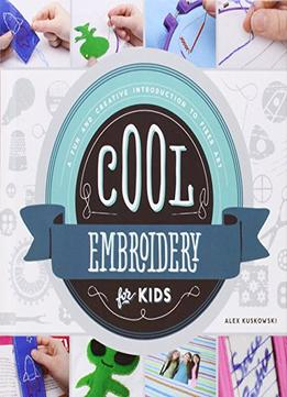 Download ebook Cool Embroidery for Kids