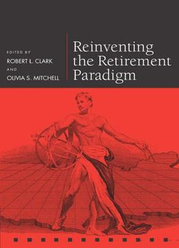 Download ebook Reinventing the Retirement Paradigm