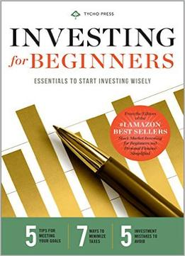 Download ebook Investing For Beginners: Essentials To Start Investing Wisely