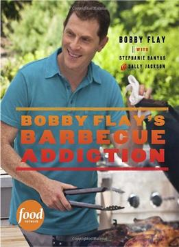 Download ebook Bobby Flay's Barbecue Addiction