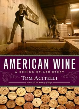 Download ebook American Wine: A Coming-of-age Story