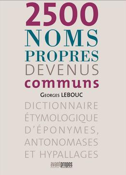 Download 2500 noms propres devenus communs (AVANT-PROPOS)
