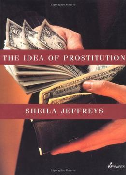 Download ebook The Idea Of Prostitution