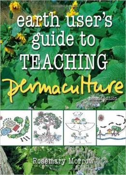 Download Earth User's Guide to Teaching Permaculture Paperback
