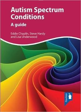 Download Autism Spectrum Conditions: A Guide