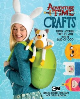Download ebook Adventure Time Crafts: Flippin' Adorable Stuff to Make from the Land of Ooo
