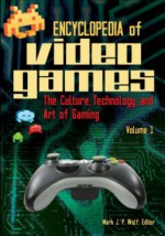Encyclopedia of Video Games [2 volumes]