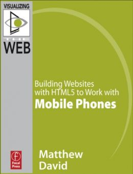Download ebook Building Websites with HTML5 to Work with Mobile Phones