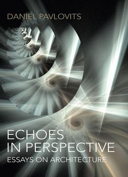 Download Echoes In Perspective – Essays On Architecture