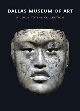 Download Dallas Museum of Art: A Guide to the Collection