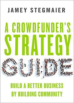 Download A Crowdfunder's Strategy Guide