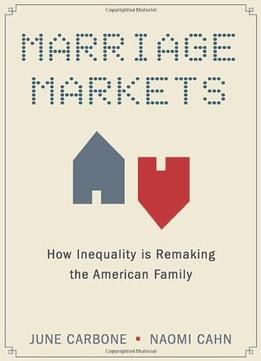 Download ebook Marriage Markets: How Inequality Is Remaking The American Family