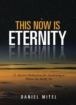 Download ebook This Now Is Eternity