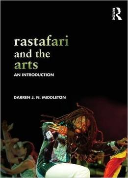 Download Rastafari & The Arts: An Introduction