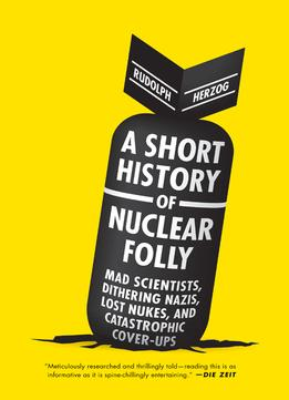 Download A Short History Of Nuclear Folly