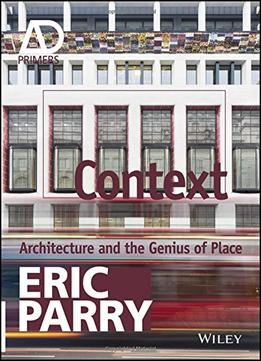Download Context: Architecture & The Genius Of Place