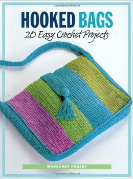 Download ebook Hooked Bags: 20 Easy Crochet Projects