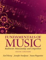 Fundamentals of Music: Rudiments, Musicianship, and Composition, 6th Edition