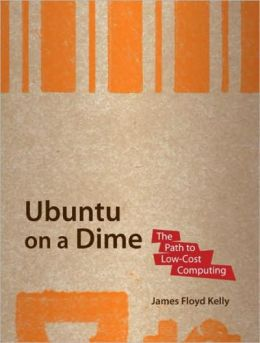 Download Ubuntu on a Dime: The Path to Low-Cost Computing