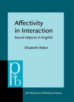 Affectivity In Interaction: Sound Objects In English