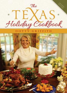 Download ebook The Texas Holiday Cookbook, 2nd Edition