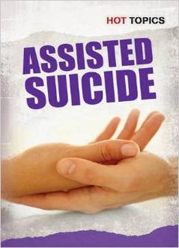 Download ebook Assisted Suicide (hot Topics)