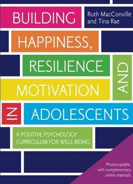Download Building Happiness, Resilience & Motivation in Adolescents
