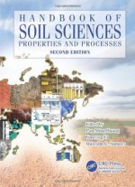 Handbook Of Soil Sciences: Properties And Processes, Second Edition