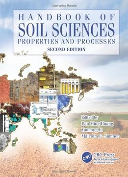 Download Handbook Of Soil Sciences: Properties & Processes, Second Edition