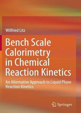 Download Bench Scale Calorimetry In Chemical Reaction Kinetics