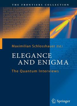 Download Elegance & Enigma: The Quantum Interviews