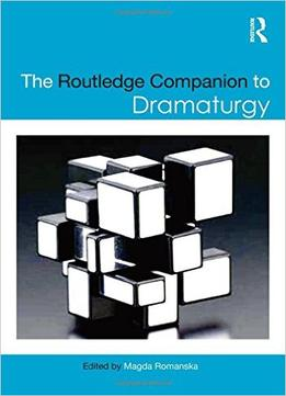 Download The Routledge Companion To Dramaturgy