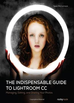 Download ebook The Indispensable Guide to Lightroom CC