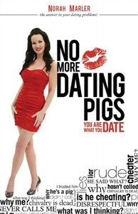 Download ebook No More Dating Pigs: You Are What You Date