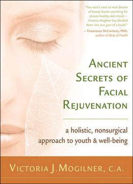 Download ebook Ancient Secrets Of Facial Rejuvenation