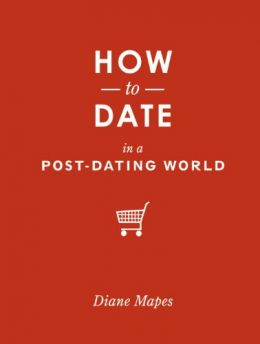 Download ebook How to Date in a Post-Dating World