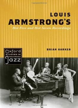 Download ebook Louis Armstrong's Hot Five & Hot Seven Recordings