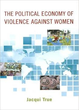 Download ebook The Political Economy Of Violence Against Women