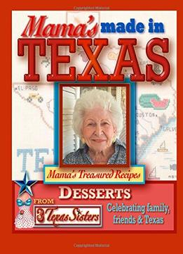 Download ebook Mama's Made in Texas Desserts
