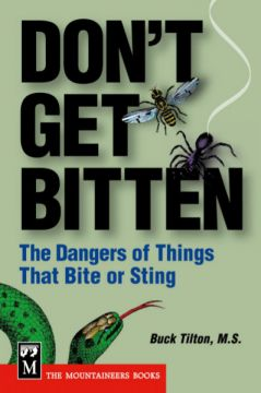 Download Don't Get Bitten: The Dangers of Things That Bite or Sting