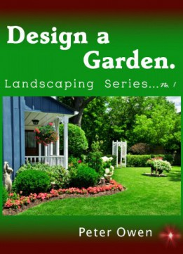 Download Design a Garden. Landscaping Series No. 1